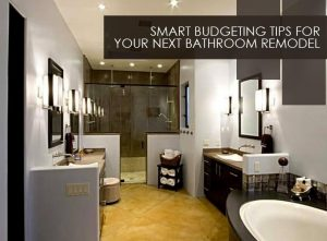Smart Budgeting Tips for Your Next Bathroom Remodel