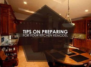 Tips on Preparing for Your Kitchen Remodel