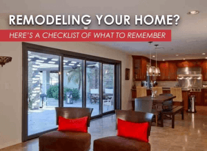 Remodeling Your Home? Here's a Checklist of What to Remember