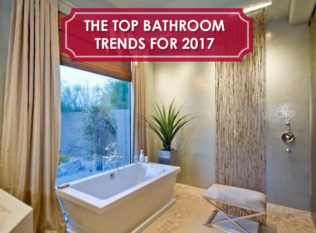 The top bathroom trends for 2017 for Bathroom trends of 2017
