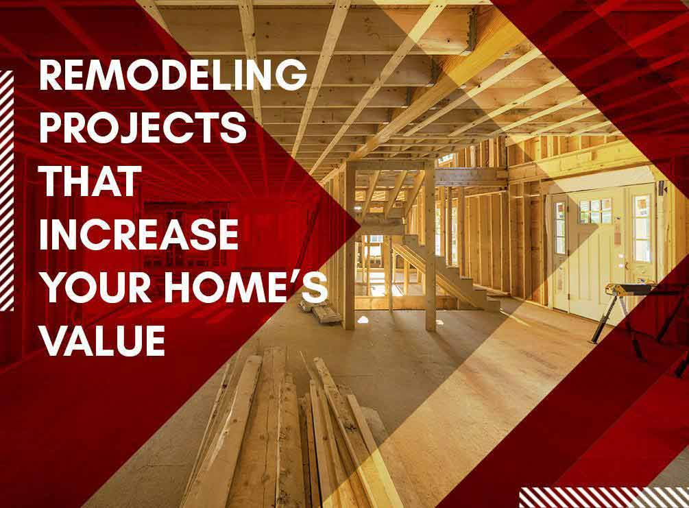 Remodeling Projects That Increase Your Home U2019s Value